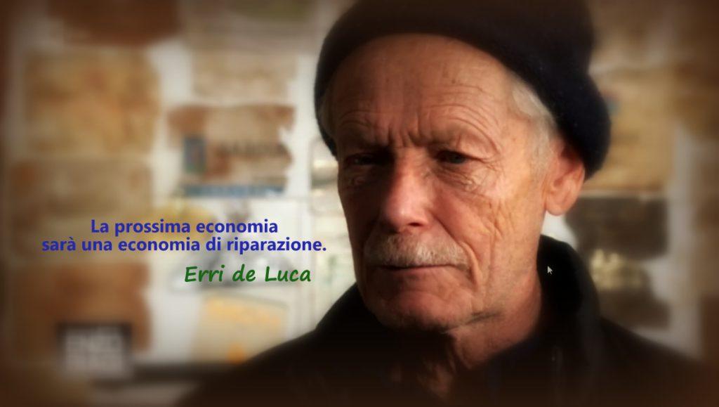 La prossima economia sarà una economia di riparazione – Erri de Luca