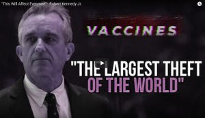 Vaccines, the largest theft of the world - Robert-Kennedy-Jr