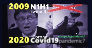 N1H1 pandemie van 2009 bleek ongefundeerd. Misschien ook Covid-19 van 2020?