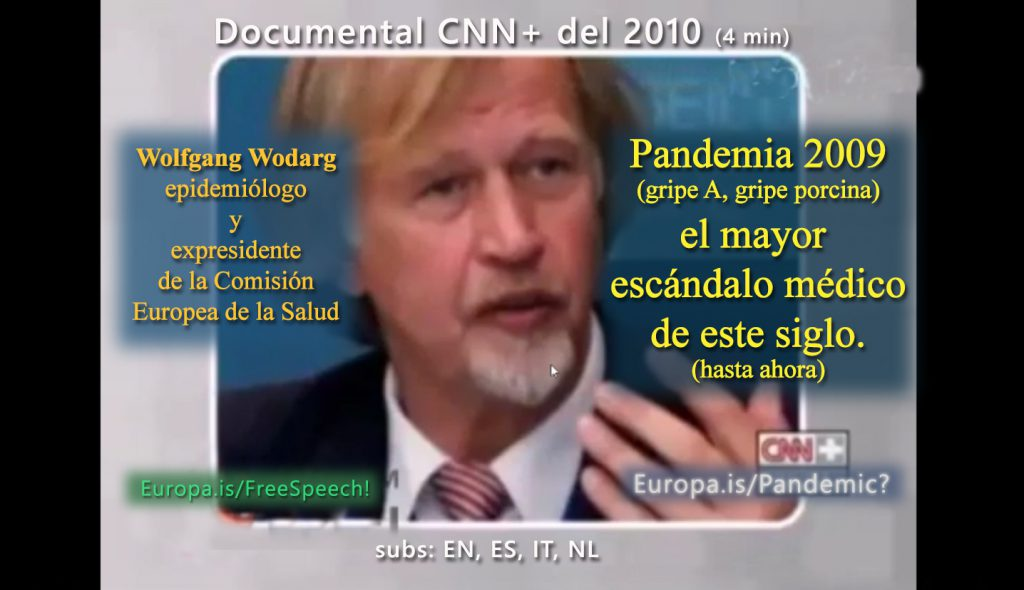 "June 2009: WHO declares false pandemic – ""The greatest scandal of the century""  (ES►EN, ES, IT, NL)"