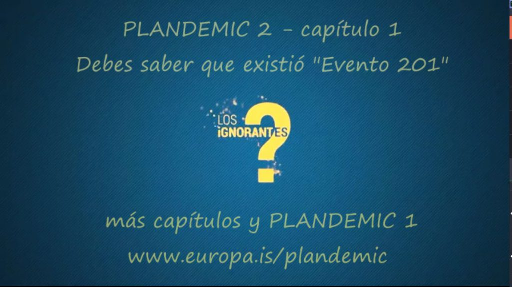 "Plandemic II – ""Event 201"" an all too realistic simulation 5 months before from the real 'pandemic' (EN►ES)"