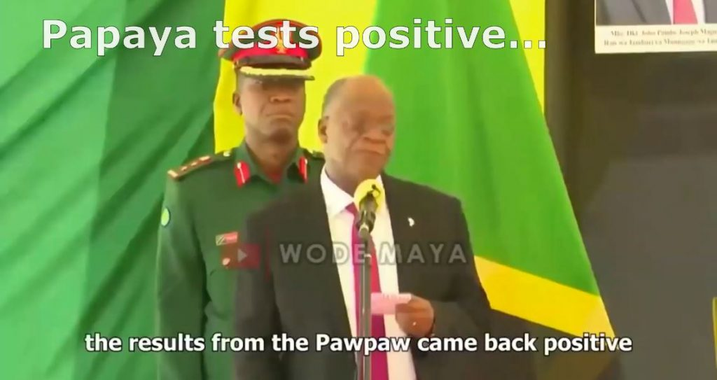 Papaya-PCR-positive John Magufuli, president of Tanzania dies unexpectedly.
